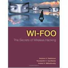 Wi-Foo: The Secrets of Wireless Hacking