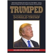 Trumped: the Wonderful World and Wisdom of Donald Trump