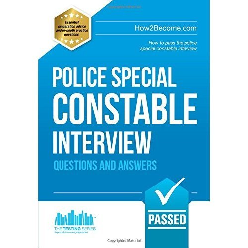 Police Special Constable Interview Questions and Answers: How to pass the police special constable interview: 1 (Testing Series)