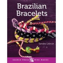 Brazilian Bracelets (Search Press Mini Makes)