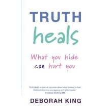 Truth Heals: What You Hide Can Hurt You