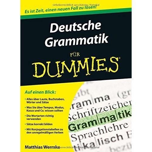 Deutsche Grammatik fur Dummies (Für Dummies)