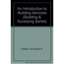 An Introduction to Building Services (Building & Surveying Series)