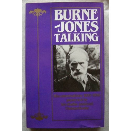Burne-Jones Talking: His Conversations, 1895-98, Preserved