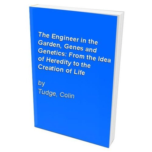 The Engineer in the Garden, Genes and Genetics: From the Idea of Heredity to the Creation of Life