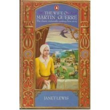 "a review of the novel the wife of martin guerre The wife of martin guerre, janet lewis's most celebrated novel,  sometime in the 1930s the renowned poet yvor winters gave his wife and fellow writer lewis an old law book, samuel  new york review of books that martin guerre is a ""masterpiece."