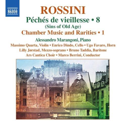 Rossini: Peches De Vieillesse [Alessandro Marangoni; Massimo Quarta; Enrico Dindo; Ugo Favaro; Lilly Jørstad; Marco Berrini] [Naxos: 8573822]