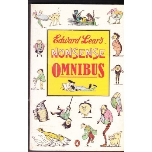 Edward Lear's Nonsense Omnibus: With All the Original Pictures,Verses,And Stories of His Book of Nonsense;More Nonsense;Nonsense Songs;Nonsense St...