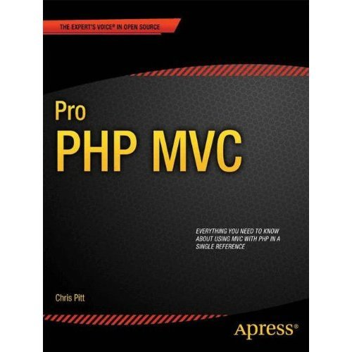 Pro PHP MVC (Professional Apress) (Expert's Voice in Open Source)