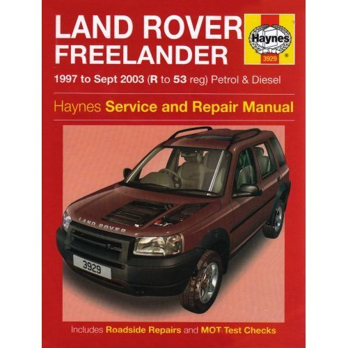 Land Rover Freelander Petrol & Diesel Service & Repair Manual : 1997 to 2003 (Haynes Service and Repair Manual Series)