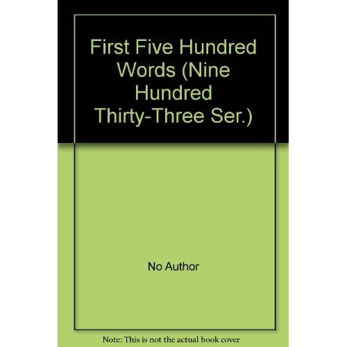 First Five Hundred Words (nine Hundred Thirty-three Ser.)