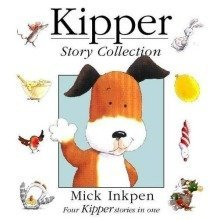 Kipper Story Collection: Kipper, Kipper's Birthday, Kipper's Toybox, Kipper's Snowy Day