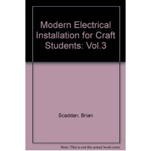 Modern Electrical Installation for Craft Students: Vol.3