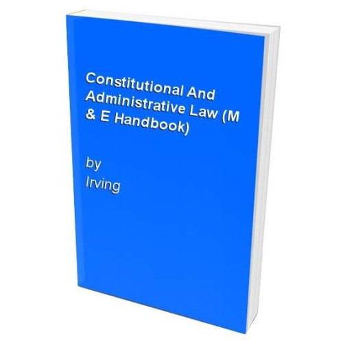 Constitutional And Administrative Law (M & E Handbook)