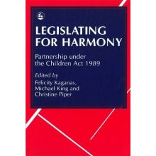 Legislating for Harmony: Partnership Under the Children Act, 1989