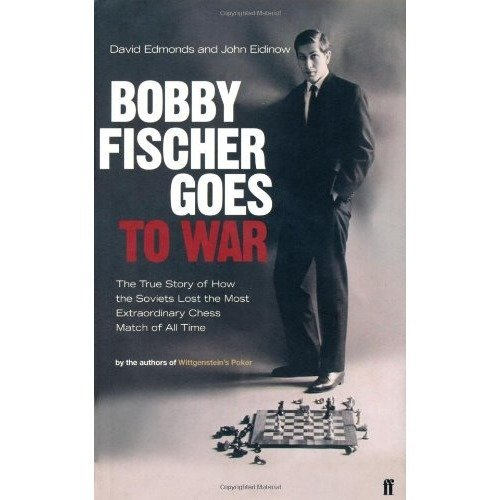 Bobby Fischer Goes to War: the True Story of How the Soviets Lost the Most Extraordinary Chess Match of All Time