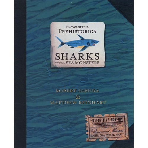 Encyclopedia Prehistorica: Sharks and Other Sea Monsters (Encyclopedia Prehistorica)