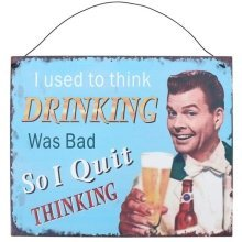 I Used To Think Drinking Was Bad Metal Wall Signs Plaques Retro Vintage Novelty Door Wall Hanging Gift Home