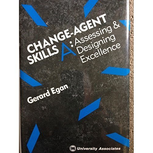 Change Agents Skills A: Assessing & Designing Excellence