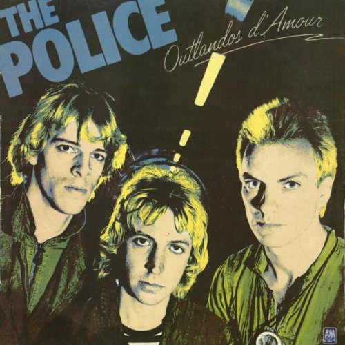 Outlandos D'Amour (UK 1978) , The Police