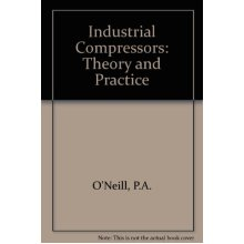 Industrial Compressors: Theory and Practice