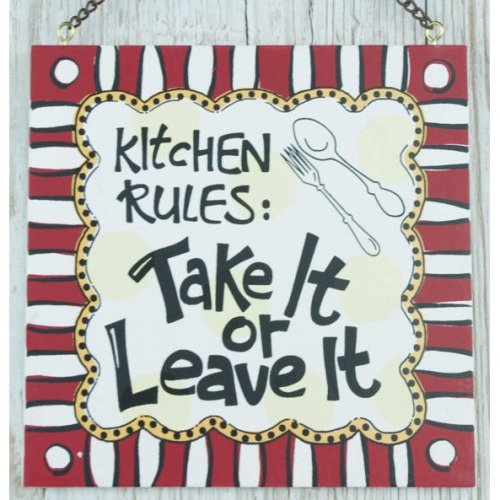 Wall Plaque Kitchen Rules Take It Or Leave It Sign SG1305