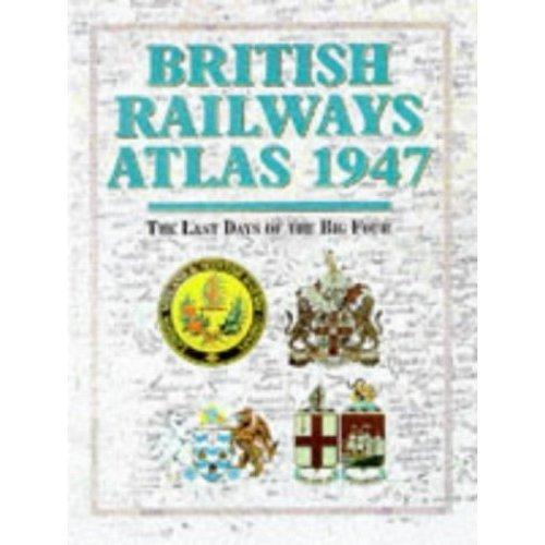 British Railways Atlas, 1947: The Last Days of the Big Four