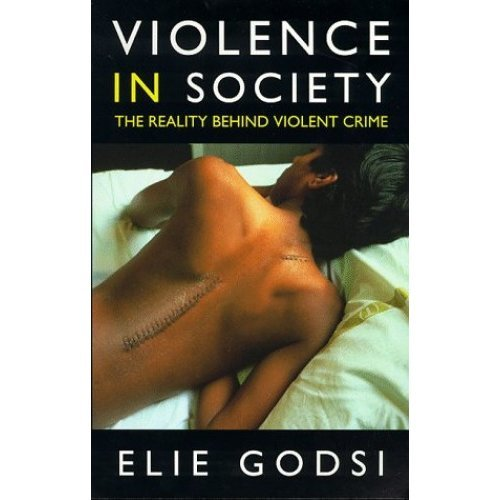 Violence In Society: Reality Behind Violent Crime (Psychology/self-help)